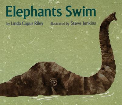 Elephants Swim By Riley, Linda Capus/ Jenkins, Steve (ILT)