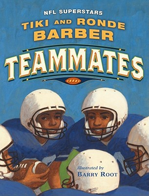 Teammates By Barber, Tiki/ Barber, Ronde/ Burleigh, Robert/ Root, Barry (ILT)