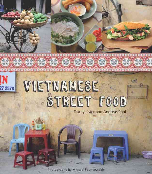Vietnamese Street Food By Lister, Tracy/ Pohl, Andreas